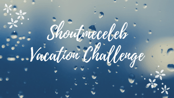 Shoutmeceleb Vacation Challenge