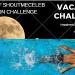 Shoutmeceleb vacation challenge: 7 Unimaginable Things to Benefit