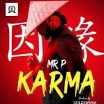 Mr P Karma Lyrics(Download Mp3 & Video)