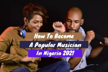 How to become a popular musician in Nigeria