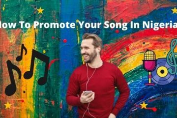 How To Promote Your Song In Nigeria