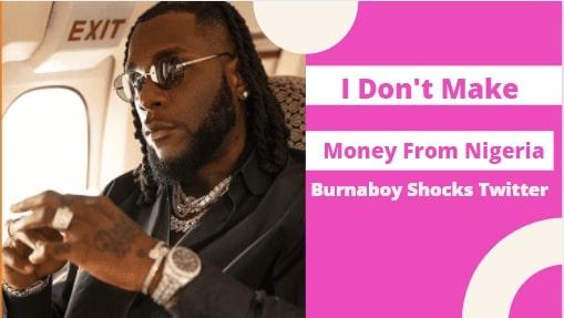 Burnaboy I don't make money from Nigeria 1